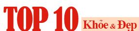 Top 10 Khỏe Đẹp